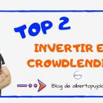 Top 2 plataformas para invertir en crowdlending 2019