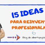 15 ideas para reinventarte profesionalmente
