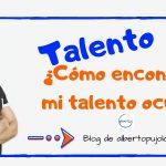 Cómo encontrar tu talento oculto