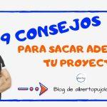 9 consejos para sacar adelante tu proyecto