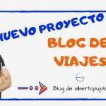 Mi nuevo Proyecto: Un Blog de Viajes