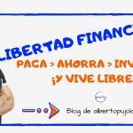 Libertad Financiera: paga las deudas, minimiza gastos, planifica y sé libre.