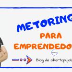 Derriba tus barreras mentales con mentoring para emprendedores