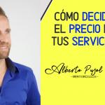 Como decidir el precio de tus servicios