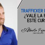 Trafficker Digital ¿Vale la pena?